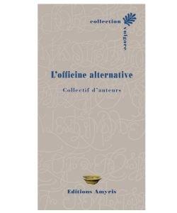 L'Officine Alternative, Collectif d'auteurs