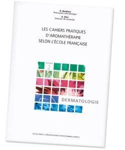 Les Cahiers pratiques d'aromathérapie : Dermatologie, D. Baudoux, pièce