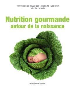 Nutrition gourmande autour de la naissance, pièce