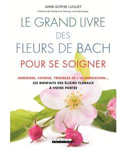Le grand livre des fleurs de bach a s luguet editions for Livret des fleurs