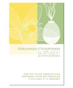 Livre guide pratique d aromath rapie la diffusion d baudoux - Huiles essentielles a diffuser dans la maison ...